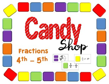 Candy Shop Fractions - Fourth and Fifth Grade