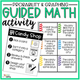 Probability & Graphing Guided Math Activity Candy Shop