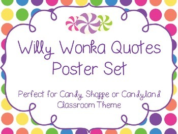 Candy Shoppe Candyland Willy Wonka Quotes Poster Set
