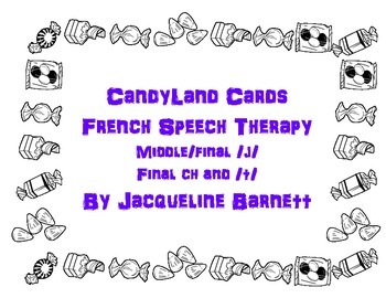 Candyland Cards-- French /j/ and final /t/ and ch