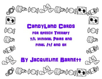 Candyland Cards-- l/y minimal pairs and final /t/ and sh