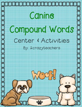 Canine Compound Center and Activites