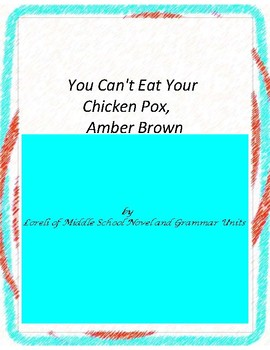 You Can't Eat Your Chicken Pox Amber Brown Literature and Grammar Unit