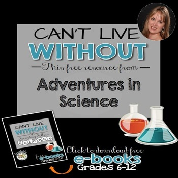 Can't Live Without an Adventures in Science Free Resource