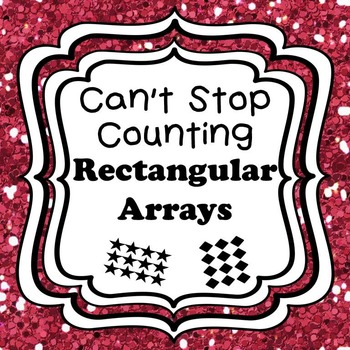 Can't Stop Counting Rectangular Arrays-Games and Activitie