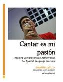 Cantar es mi pasion: Spanish 1 Reading Comprehension Activity Pack (Common Core)