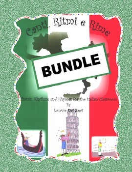 Canti, Ritmi e Rime – Chants, Rhythms and Rhymes BUNDLE  for the Italian Class