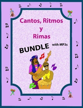 Cantos, Ritmos y Rimas - BUNDLE for the Spanish Classroom MP3s and Much More