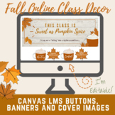 Canvas Buttons and Banners Fall Themed Digital Classroom