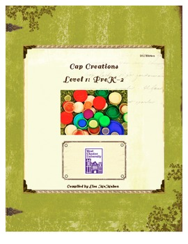 Cap Creations- Bottle Cap Literacy and Math Resources for PreK-2nd Grade