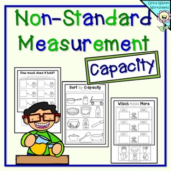 Capacity - Non Standard Measurement for Kindergarten / Grade One