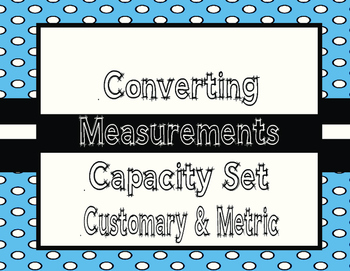Capacity- Converting Metric and Customary Capacity QR Task Cards TEKS 4.8