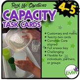 Capacity and Liquid Volume Task Cards US Customary & Metric Common Core Aligned