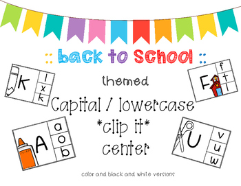 Capital / Lower case clip it! center *back to school themed*