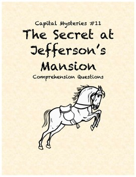 Capital Mysteries #11 The Secret at Jefferson's Mansion comprehension questions