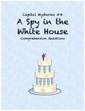 Capital Mysteries #4 A Spy in the White House comprehension questions