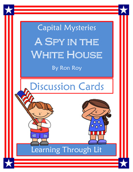 Capital Mysteries A SPY IN THE WHITE HOUSE - Discussion Cards