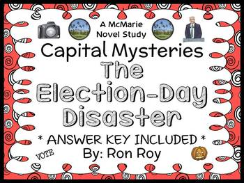 Capital Mysteries: The Election-Day Disaster (Roy) Novel Study / Comprehension