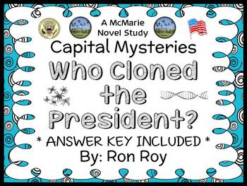 Capital Mysteries: Who Cloned the President? (Roy) Novel Study / Comprehension