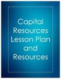 Capital and Human Resources Lesson Plan Bundle