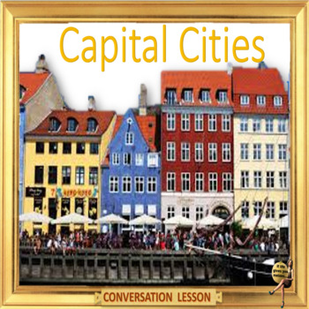 Capital cities – ESL, EFL, ELL adults and kids conversation