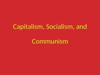 Capitalism, Communism, Socialism