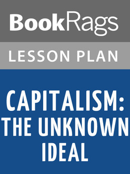 Capitalism, the Unknown Ideal Lesson Plans