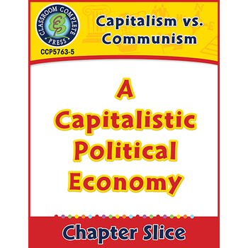 Capitalism vs. Communism: A Capitalistic Political Economy Gr. 5-8