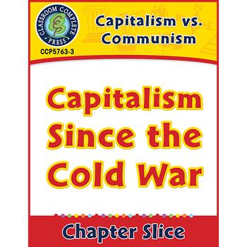 Capitalism vs. Communism: Capitalism Since the Cold War Gr. 5-8