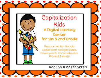 Capitalization Kids- A Digital Literacy Center for Google Classroom