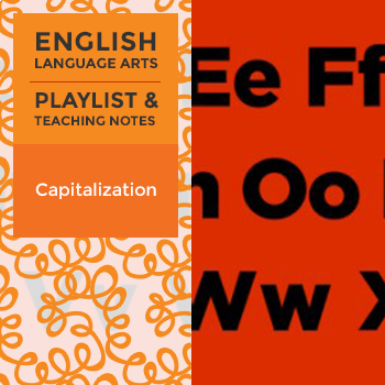 Capitalization - Playlist and Teaching Notes