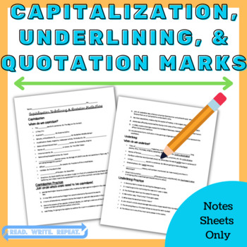 Capitalization, Underlining, Quotation Marks Notes (WITH PRACTICE!)