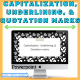 Capitalization, Underlining, Quotation Marks Powerpoint (WITH PRACTICE!)