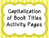 Capitalization of Book Titles Activity Pages