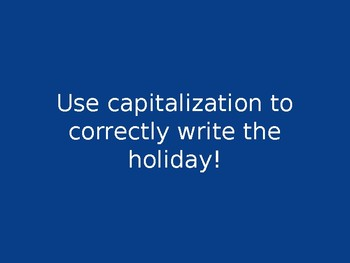 Capitalization of Holidays!