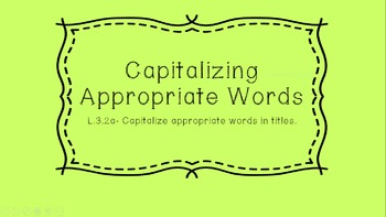 Capitalizing Appropriate Words in a Title L.3.2a