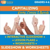Capitalizing Rooms, Course Titles, and Awards PowerPoint and Worksheets