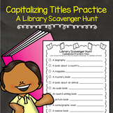 Capitalizing Titles Practice | Library Scavenger Hunt | Capitilization