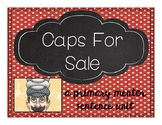 Caps For Sale: A Primary Mentor Sentence Unit