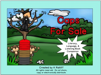 Caps for Sale :  Literacy, Language and Listening Book Companion