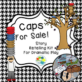 Caps for Sale Retelling Kit and Dramatic Play Center