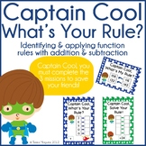 Function Rules in Addition & Subtraction: Captain Cool, What's your Rule?