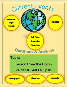 Current Events Science: Lesson from the Exxon Valdez & Gulf Oil Spills