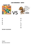 Captain SED vs SPIDER (preterito vs imperfecto) - Find the