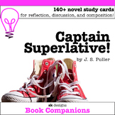 Captain Superlative! Engaging Discussion Cards, Novel Study, Writing Prompts