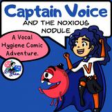 Captain Voice and the Noxious Nodule: A Vocal Hygiene Comic - Voice Therapy