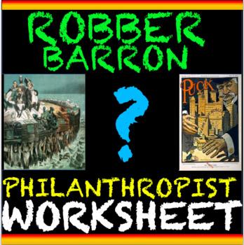 Captains of Industry Activity Worksheet: Robber Barron's or Philanthropists?