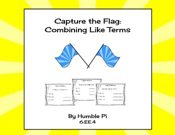 Capture The Flag: Combining Like Terms Game- 6.EE.4
