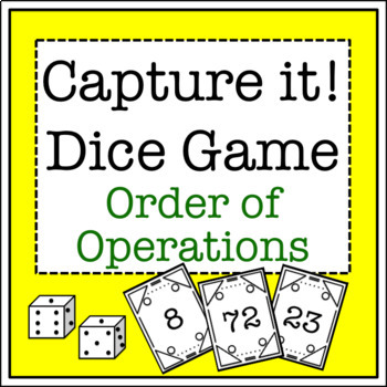 Capture it! Dice Game (Order of Operations)