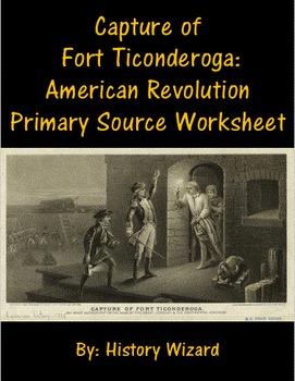Capture of Fort Ticonderoga: American Revolution Primary Source Worksheet